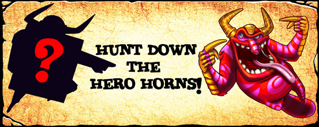 Hunt down the Hero Horns!