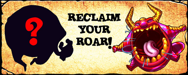 Reclaim your roar!